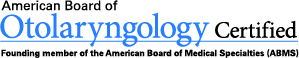 American Board of Otolaryngology Certified